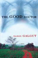 The Good Doctor: A Novel - Damon Galgut