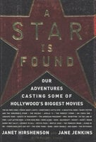 A Star Is Found: Our Adventures Casting Some of Hollywood's Biggest Movies - Rachel Kranz, Jane Jenkins, Janet Hirshenson