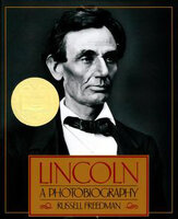 Lincoln: A Photobiography - Russell Freedman