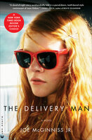 The Delivery Man: A Novel - Joe McGinniss