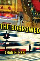 The Borrowed - Chan Ho-Kei