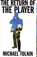 The Return of the Player - Michael Tolkin