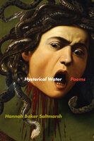 Hysterical Water: Poems