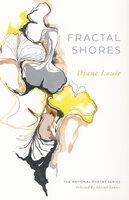 Fractal Shores: Poems - Diane Louie