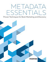 Metadata Essentials: Proven Techniques for Book Marketing and Discovery - Jake Handy, Margaret Harrison