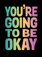 You're Going to Be Okay - Summersdale Publishers