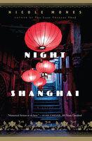 Night in Shanghai: A Novel - Nicole Mones