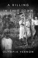 A Killing in This Town: A Novel - Olympia Vernon