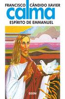 Calma - Francisco Cândido Xavier, espirito de Emannuel