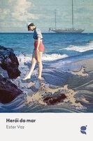 Herói do mar - Ester Vaz
