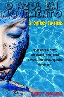 O Azul em Movimento & Outros Sentidos - Lecy Sousa