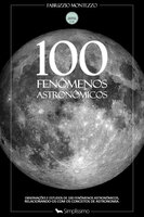 100 Fenômenos Astronômicos - Fabrizzio Montezzo