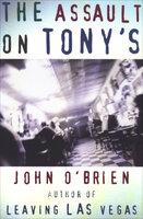 The Assault on Tony's - John O'Brien