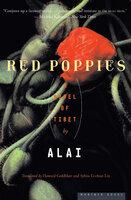 Red Poppies: A Novel of Tibet - Alai