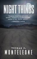 Night Things - Thomas F. Monteleone