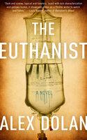 The Euthanist - Alex Dolan