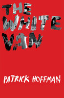 The White Van - Patrick Hoffman