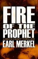 Fire of the Prophet - Earl Merkel