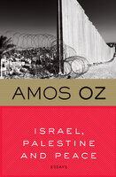 Israel, Palestine and Peace - Amos Oz