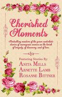 Cherished Moments - Arnette Lamb, Anita Mills, Rosanne Bittner