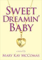 Sweet Dreamin' Baby - Mary Kay McComas