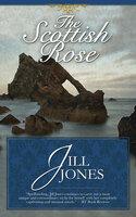 The Scottish Rose - Jill Jones