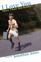 I Love You More Than You Know: Essays - Jonathan Ames
