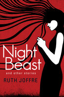 Night Beast: And Other Stories - Ruth Joffre