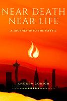 Near Death Near Life - Andrew Zorich