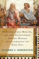 Aristotle's Children - Richard E. Rubenstein
