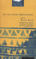 In the Loyal Mountains: Stories - Rick Bass