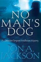 No Man's Dog - Jon A Jackson