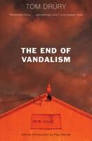 The End of Vandalism: A Novel - Tom Drury