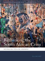 Rethinking the South African Crisis: Nationalism, Populism, Hegemony - Gillian Hart