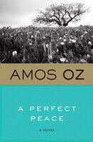 A Perfect Peace: A Novel - Amos Oz