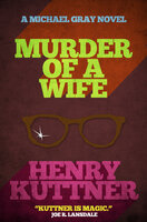 Murder of a Wife - Henry Kuttner