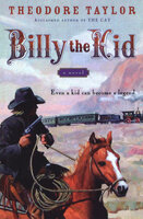 Billy the Kid: A Novel - Theodore Taylor