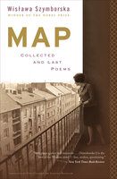 Map: Collected and Last Poems - Wislawa Szymborska