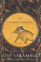 The Elephant's Journey: A Novel - José Saramago