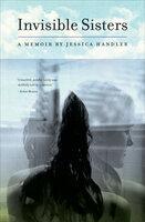 Invisible Sisters: A Memoir