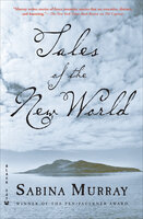 Tales of the New World: Stories - Sabina Murray