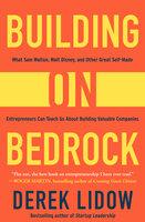 Building on Bedrock - Derek Lidow