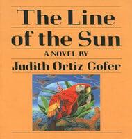 The Line of the Sun: A Novel - Judith Ortiz Cofer