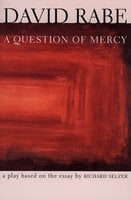 A Question of Mercy: A Play Based on the Essay by Richard Selzer