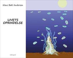 Livets oprindelse - Klaus Bahl Andersen