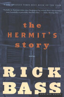 The Hermit's Story - Rick Bass