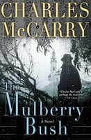 The Mulberry Bush: A Novel - Charles McCarry
