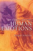 A Natural History of Human Emotions - Stuart Walton