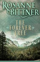 The Forever Tree - Rosanne Bittner