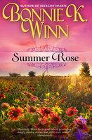 Summer Rose - Bonnie K. Winn